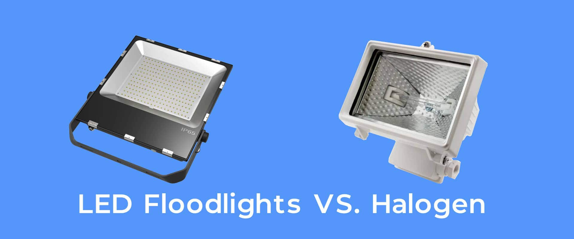 LED Floodlights VS. Halogen