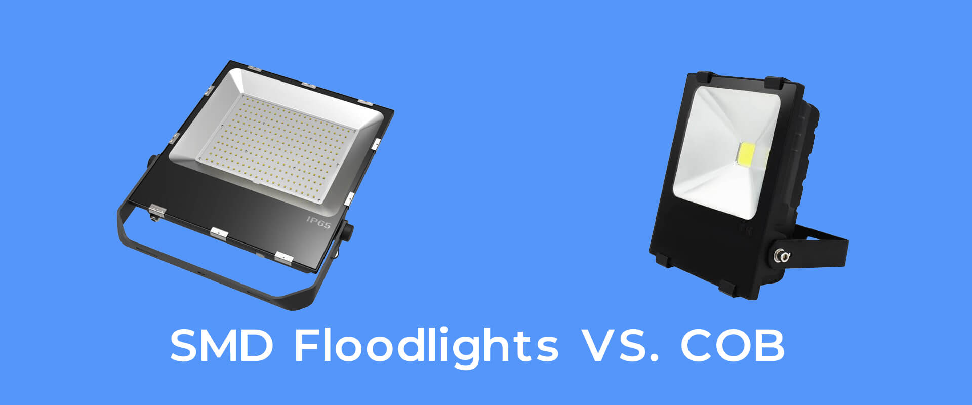 SMD Floodlights VS. COB